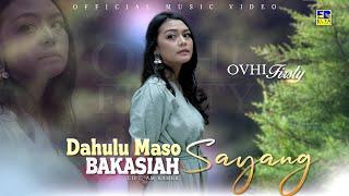Download lagu Lagu Minang Terbaru 2021 - Ovhi Firsty - Dahulu Maso Bakasiah Sayang ( Video)