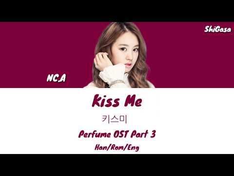 Download NC.A - Kiss Me 키스미 Perfume OST Part 3 s Han/Rom/Eng Mp4 baru