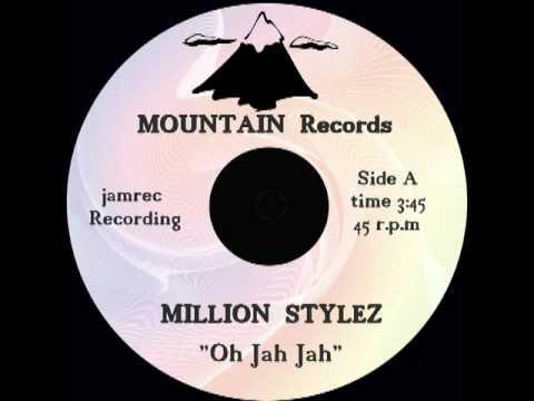 Million Stylez - Oh Jah Jah.
