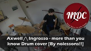 Axwell Ingrosso more than you know Drum cover By nolessons