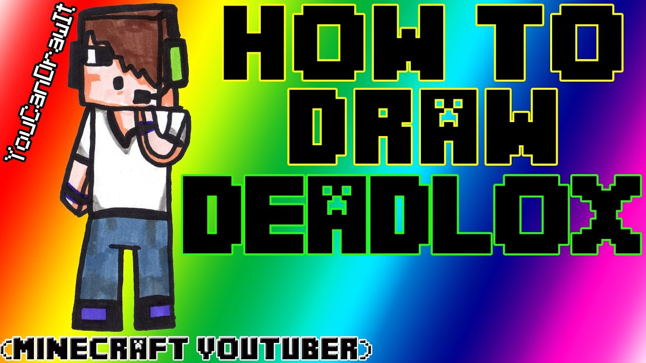 how to draw deadlox minecraft youtubers youcandrawit  u30c4