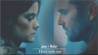 Jane and Weller || Here with me (+1x12)
