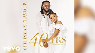 Flavour x Chidinma - 40 Yrs [Official Audio]