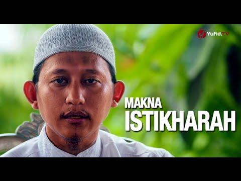 Ceramah Islam: Makna Istikharah - Ustadz Badru Salam, Lc