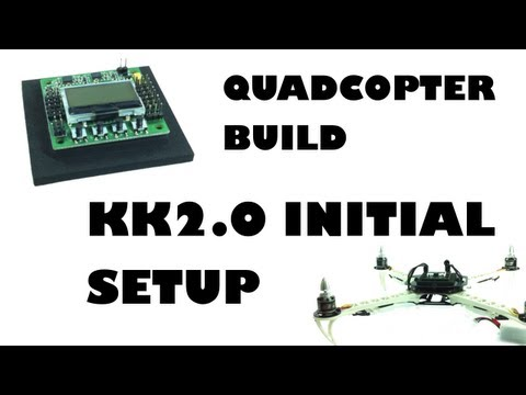 Quadcopter build - KK2.0 initial setup - eluminerRC