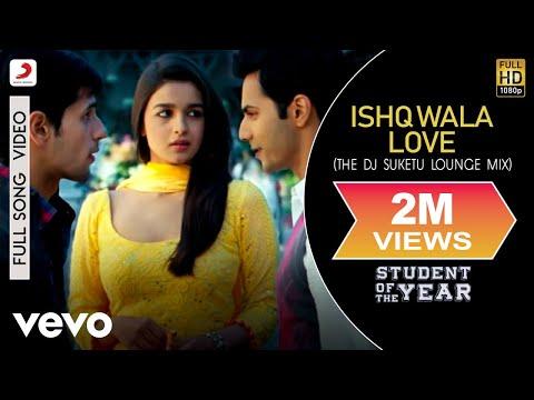 Ishq Wala Love (Remix) - Student of the Year | Alia | Sidharth | Varun | Karan Johar