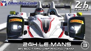 iRacing Live - 24h Le Mans en Solitario #3 OSP Racing Team