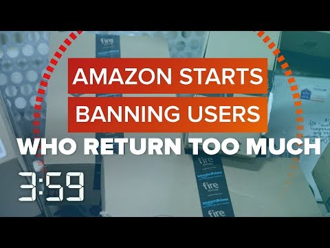 Do you return a lot on Amazon? It could get you banned (The 3:59, Ep. 407)