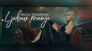 MILICA TODOROVIC - LJUBAV MANJE (Official video)