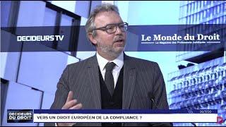 Décideurs du Droit : Vers un droit européen de la compliance ?