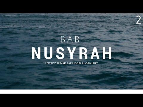 Bab 27 Nusyrah #2 - Ustadz Ahmad Zainuddin Al-Banjary