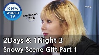 2 Days and 1 Night - Season 3 : Snowy Scene Gift Part 1 (2014.01.19)