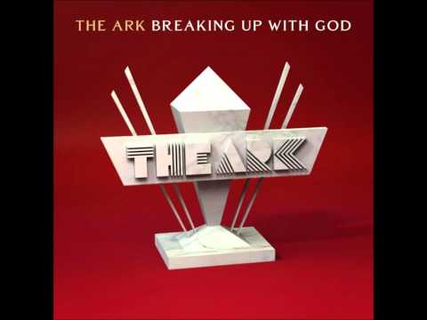 Ark - Breaking Up With God