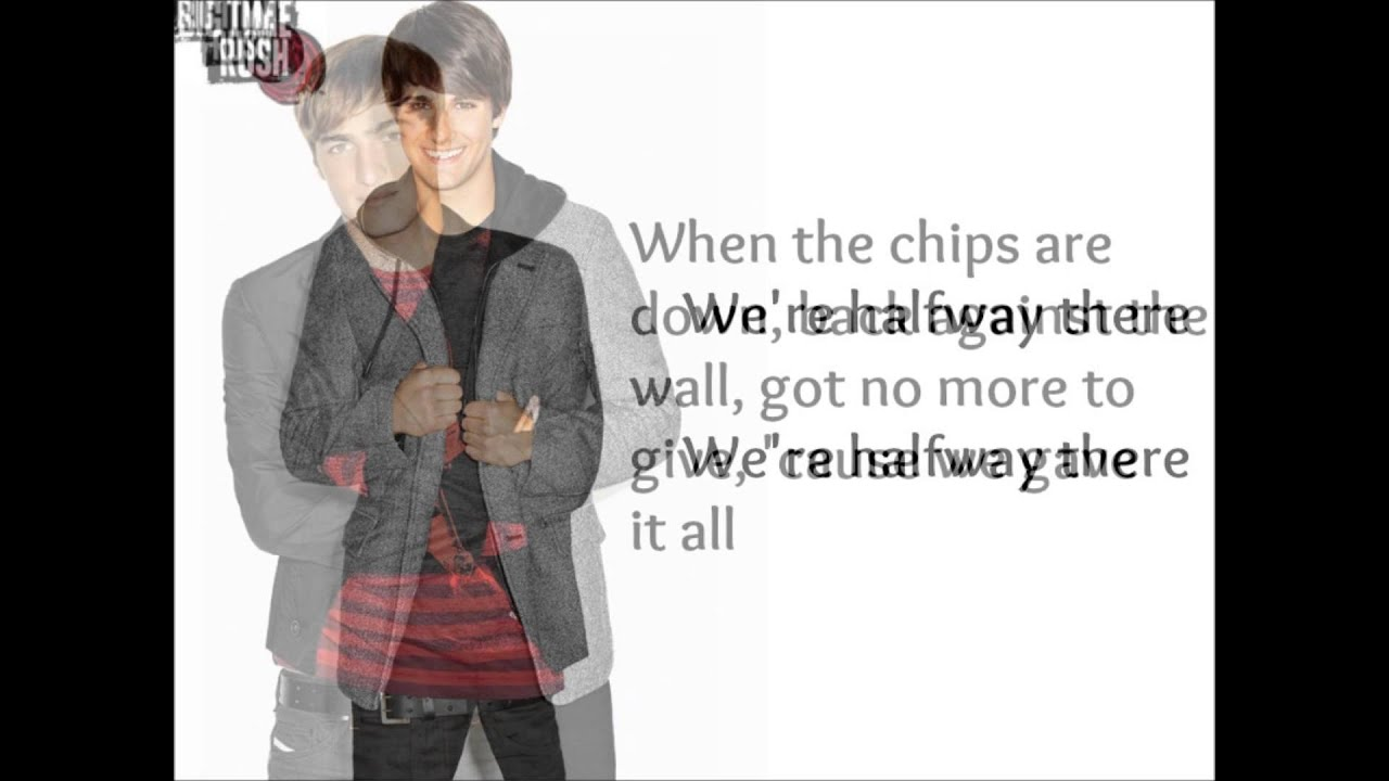 Big Time Rush - Halfway There With Lyrics - YouTube