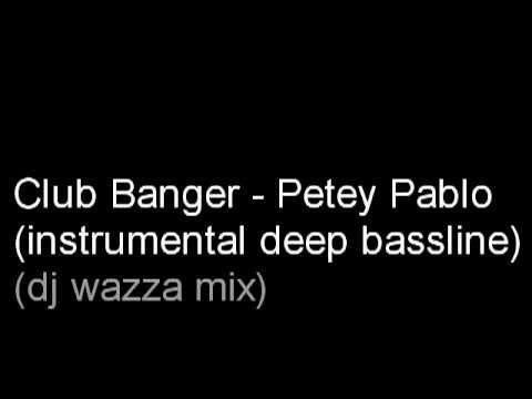Club Banger  Petey Pablo (Instrumental Deep Bassline Mix By DJ WAZZA UK)