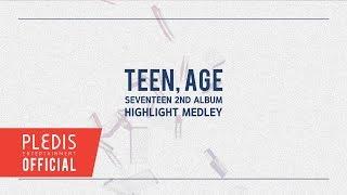 SEVENTEEN(세븐틴) 2ND ALBUM 'TEEN, AGE' HIGHLIGHT MEDLEY