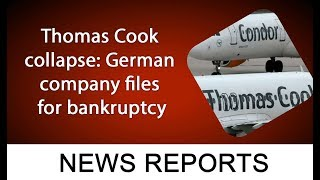 Thomas Cook collapse: German company files for bankruptcy | 92NewsHDUK