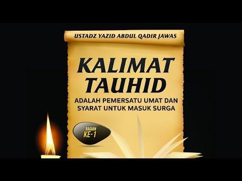 Tabligh Akbar: Kalimat Tauhid, Pemersatu Umat dan Syarat Masuk Surga (Ustadz Yazid Jawas)