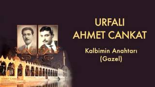 Urfal Ahmet Cankat  Kalbimin Anahtar  Urfal Ahmet