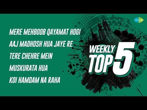 Weekly Top 5 | Mere Mehboob Qayamat | Aaj Madhosh | Tere Chehre Mein | Muskurata Hua | Koi Hamdam Na