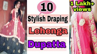 10 Stylish Draping Lehenga Dupatta - Must Try | wear lehenga perfectly in wedding | NeshaFashion
