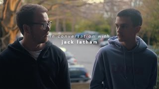 In Conversation With | Jack Latham
