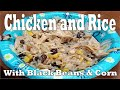 Recipe for Delicious Chicken and Rice with Surprise Ingredients Black Beans and Corn ... So Good!!