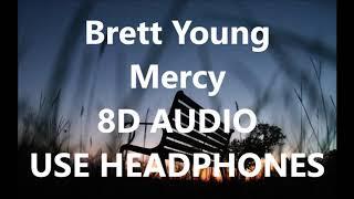 Download Lagu Brett Young - Mercy 8D AUDIO Gratis STAFABAND