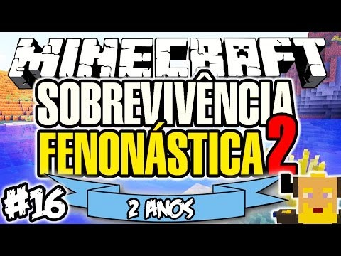 2º ANIVERSÁRIO DO CANAL! - Sobrevivência Fenonástica 2: Minecraft #16