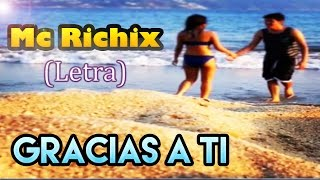 ♥ Gracias a ti ♥ | Mc Richix | Para dedidcar a la novia/o | Rap Romantico 2015 | thanks to you