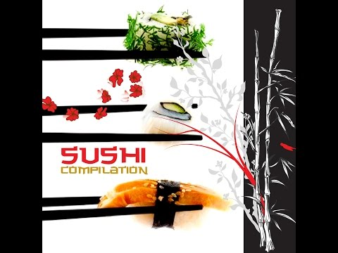 Sushi Dinner : Music For A Japanese Dinner Mix Compilation - Sushi Music video