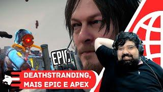 NOVIDADES de Death Stranding, Mais Epic Games e Apex Legends