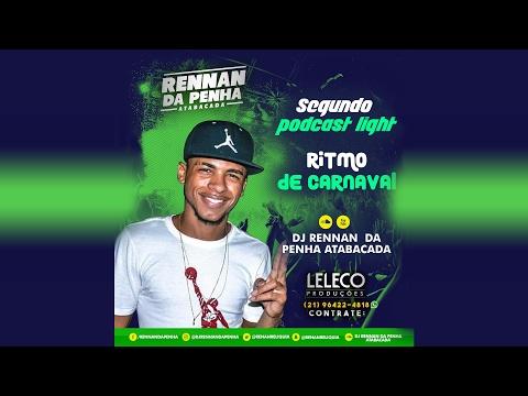 PODCAST 002 LIGTH DJ RENNAN DA PENHA (PORRADA SECA) LIGHT
