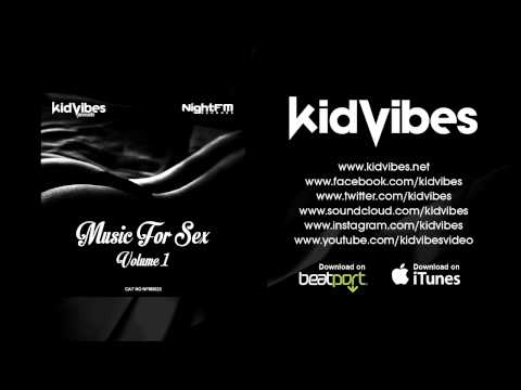 Kid Vibes Pres. Music For Sex - Volume 1 | Chillout & Chillhouse Mix 2014