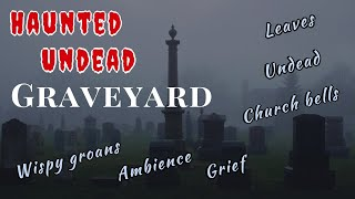 Haunted Undead Graveyard ✞ Cemetary Ambience Sounds | Repeat Link | Halloween