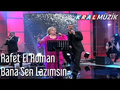 Rafet El Roman - Bana Sen Lazımsın