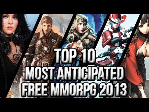 Top 10 Most Anticipated Free MMORPG Games For 2013!
