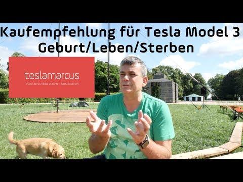 Kaufempfehlung für TESLA Model 3 - Geburt/Leben/Sterben - News/Autohersteller/du selbst