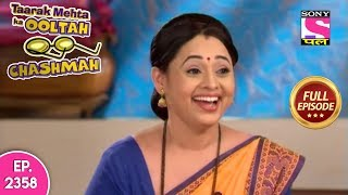 Taarak Mehta Ka Ooltah Chashmah - Full Episode 2358 - 5th October, 2019