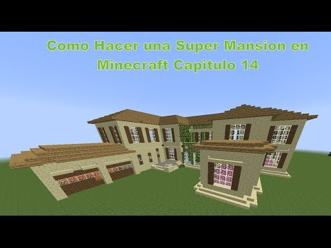 Como Hacer una Super Mansion Moderna en Minecraft (Capitulo 14)