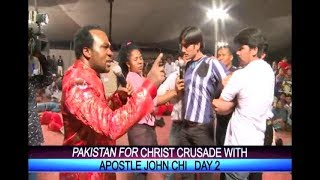 Pakistan for Christ crusade with Apostle John Chi Day 2 , Deliverence Prayer