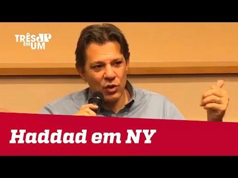 Em Nova Iorque, Fernando Haddad diz que Brasil pode crescer no governo Bolsonaro