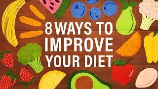 8 Ways to Improve Your Diet