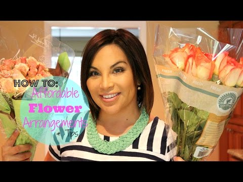 How to: Affordable Flower Arrangements