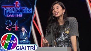 THVL | Ngọc Tưởng và Tấn Bo nghi ngờ Đồng Ánh Quỳnh là cao thủ | Truy tìm cao thủ - Tập 24