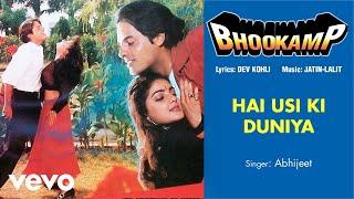 Hai Usi Ki Duniya - Full Song Audio   Bhookamp   Abhijeet