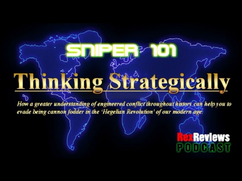 SNIPER 101 Part 101 - Thinking Strategically & Evading Engineered Conflict in a Manipulative World ~