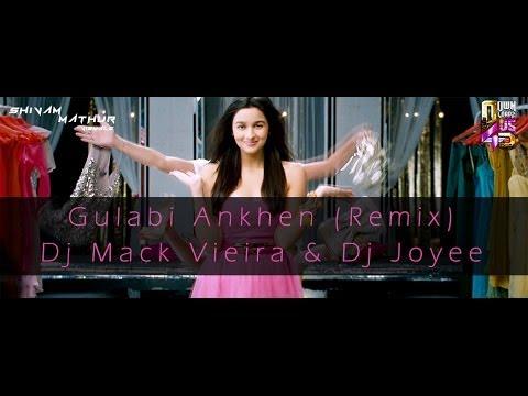 Gulabi Ankhen | Remix | Dj Mack Vieira & Dj Joyee