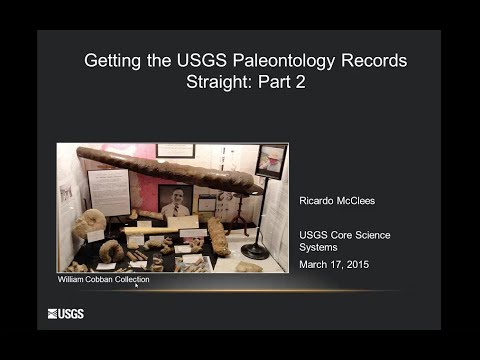 Cyber4Paleo Webinar 20 Part 2: Getting the USGS Palentology Records Straight (Part 2)