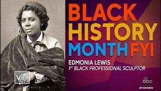Black History Month FYI: Edmonia Lewis | The View